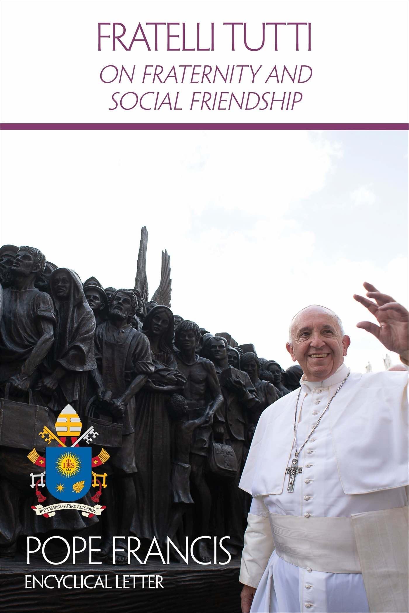 Fratelli Tutti - New Papal Encyclical Oct 2020
